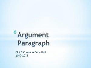 ELA 6 Common Core Unit 2012 2013 Argument