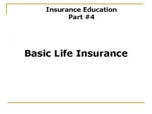 Insurance Education Part 4 Basic Life Insurance Basic