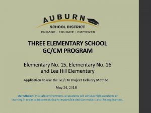THREE ELEMENTARY SCHOOL GCCM PROGRAM Elementary No 15