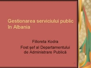 Gestionarea serviciului public n Albania Filloreta Kodra Fost