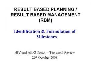 RESULT BASED PLANNING RESULT BASED MANAGEMENT RBM Identification