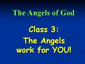 The Angels of God Class 3 The Angels