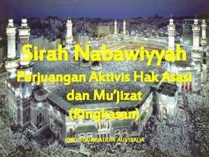 Sirah Nabawiyyah Perjuangan Aktivis Hak Asasi dan Mujizat