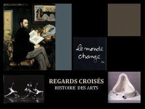 REGARDS CROISS HISTOIRE DES ARTS HISTOIRE DES ARTS