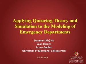 Applying Queueing Theory and Simulation to the Modeling