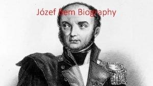 Jzef Bem Biography Youth of Jzef Bem was