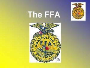 The FFA Whats in FFA for Me The