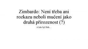 Zimbardo Nen teba ani rozkazu neboli muen jako