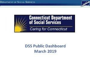 DSS Public Dashboard March 2019 DSS Public Dashboard