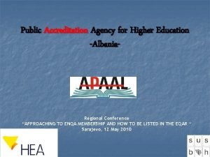 Public Accreditation Agency for Higher Education Albania Regional