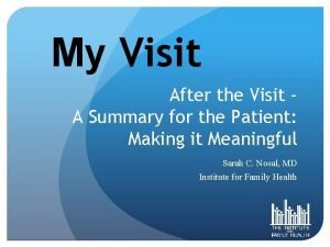 My Visit After the Visit A Summary for