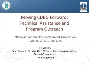 Moving CDBG Forward Technical Assistance and Program Outreach