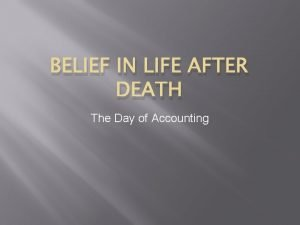 BELIEF IN LIFE AFTER DEATH The Day of