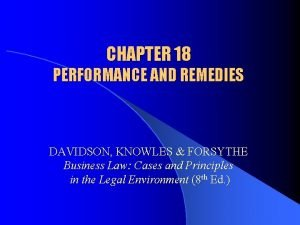 CHAPTER 18 PERFORMANCE AND REMEDIES DAVIDSON KNOWLES FORSYTHE