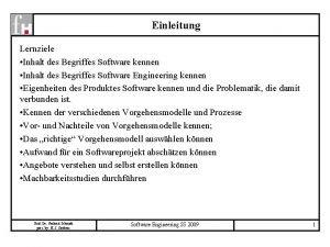 Einleitung Lernziele Inhalt des Begriffes Software kennen Inhalt