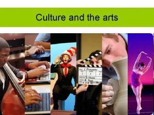 Culture and the arts Culture Meaning of the