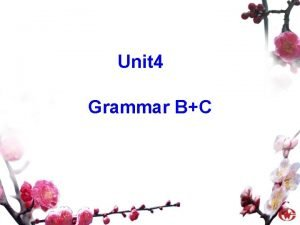 Unit 4 Grammar BC Countable and uncountable nouns