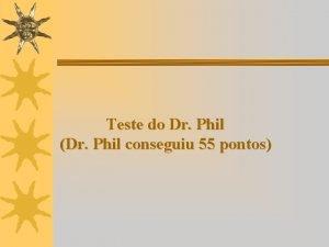 Teste do Dr Phil Dr Phil conseguiu 55