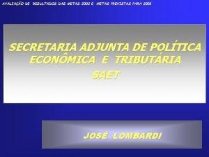 AVALIAO DE RESULTADOS DAS METAS 2002 E METAS