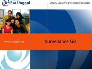 Surveilance Gizi Pengertian Surveilans gizi adalah proses pengamatan