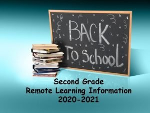 Second Grade Remote Learning Information 2020 2021 Remote
