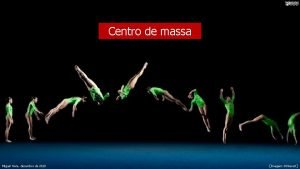 Centro de massa Miguel Neta dezembro de 2020