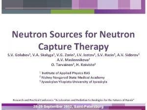 Neutron Sources for Neutron Capture Therapy S V