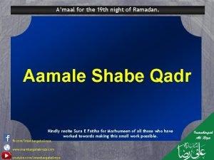 Amaal for the 19 th night of Ramadan