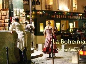 La Bohemia Charles Aznavour Bohemia de Paris Alegre