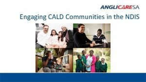 Engaging CALD Communities in the NDIS The Context