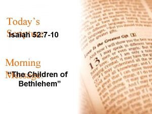 Todays Scripture Isaiah 52 7 10 Morning The