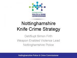 Nottinghamshire Knife Crime Strategy DetSupt Simon Firth Weapon