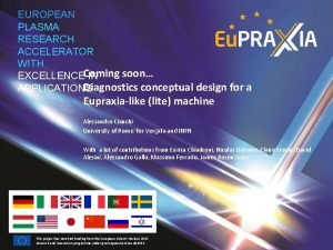 EUROPEAN PLASMA RESEARCH ACCELERATOR WITH soon EXCELLENCEComing IN