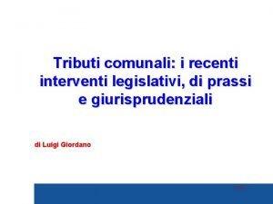 Tributi comunali i recenti interventi legislativi di prassi