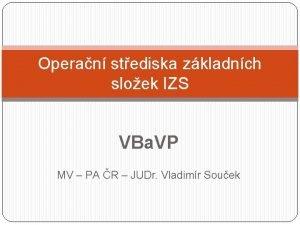 Operan stediska zkladnch sloek IZS VBa VP MV