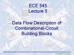 ECE 545 Lecture 5 Data Flow Description of