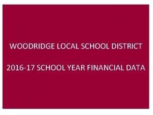 WOODRIDGE LOCAL SCHOOL DISTRICT 2016 17 SCHOOL YEAR