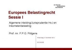 Europees Belastingrecht Sessie I Algemene inleidingJurisprudentie Hv J