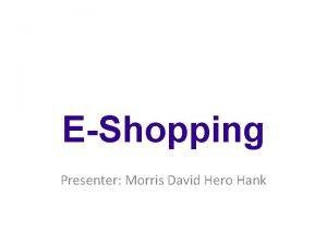 EShopping Presenter Morris David Hero Hank Real Store