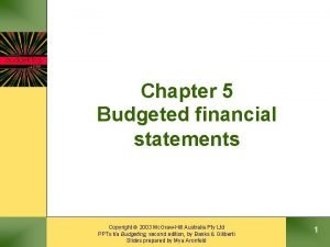 Chapter 5 Budgeted financial statements Copyright 2003 Mc