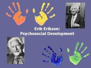Erikson Psychosocial Development Psychosocial Development Theory Psychosocial development