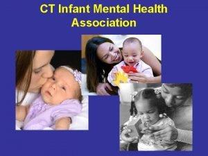 CT Infant Mental Health Association CT INFANT MENTAL