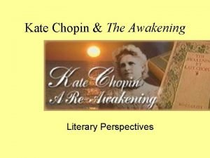 Kate Chopin The Awakening Literary Perspectives Critical Responses