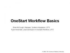 One Start Workflow Basics Brian Mc Gough Manager
