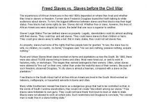 Freed Slaves vs Slaves before the Civil War