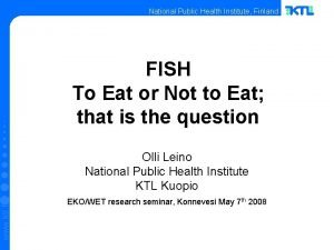 National Public Health Institute Finland FISH To Eat
