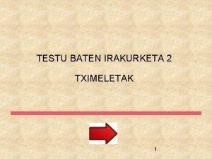 TESTU BATEN IRAKURKETA 2 TXIMELETAK 1 1 Irakurri