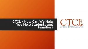 CTCL How Can We Help You Help Students