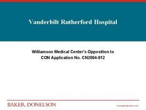 Vanderbilt Rutherford Hospital Williamson Medical Centers Opposition to