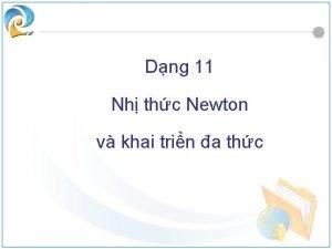 Nh thc Newton Dng 11 Nh thc Newton